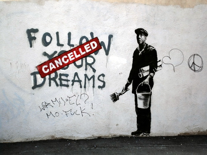 street art and the message in follow your dreams cancelled by banksy Updated 124 amazing banksy graffiti artworks with locations rss at canvas art rocks you will find a lot of banksy artwork for sale if you are looking for some banksy prints to brighten.
